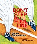 Don't Step on the Foul Line: Sports Superstitions