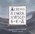 Across A Dark & Wild Sea