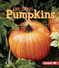 Pumpkins (First Step Nonfiction - Plant Life Cycles)