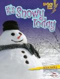 It's Snowy Today (Lightning Bolt Books: What's the Weather Like?)
