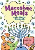 Maccabee Meals: Food and Fun for Hanukkah Cover