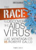 The Race to Discover the AIDS Virus: Luc Montagnier Vs Robert Gallo (Scientific Rivalries and Scandals)