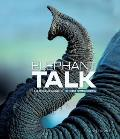 Elephant Talk: The Surprising Science Of Elephant Communication by Ann Downer
