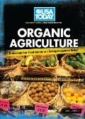 Organic Agriculture: Protecting Our Food Supply or Chasing Imaginary Risks?
