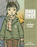 Little White Duck A Childhood in China