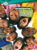 Investigating Sound (Searchlight Books: How Does Energy Work?)