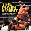 Main Event The Moves & Muscle of...