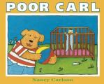 Poor Carl (Nancy Carlson Picture Books) Cover