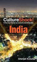 CultureShock India!: A Survival Guide to Customs and Etiquette (Cultureshock India: A Survival Guide to Customs & Etiquette)