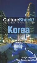 CultureShock! Korea: A Survival...