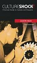 Culture Shock Costa Rica A Survival Guide To