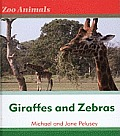 Zoo Animals #1: Giraffes and Zebras Giraffes and Zebras