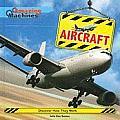 Aircraft (Amazing Machines)