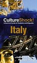 Culture Shock Italy A Survival Guide to Customs & Etiquette