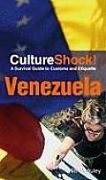 Cultureshock Venezuela: A Survival Guide to Customs and Etiquette (Cultureshock Venezuela: A Survival Guide to Customs & Etiquitte)
