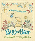 Bug & Bear A Story of True Friendship