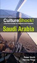 CultureShock! Saudi Arabia: A Survival Guide to Customs and Etiquette (Cultureshock Saudi Arabia: A Survival Guide to Customs & Etiquette)