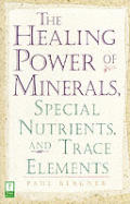 The Healing Power of Minerals, Special Nutrients, and Trace Elements