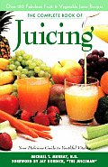 The Complete Book of Juicing: Your Delicious Guide to Youthful Vitality Cover