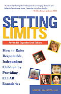 Setting Limits, Revised & Expanded 2nd Edition: How to Raise Responsible, Independent Children by Providing Clear Boundaries