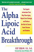 Alpha Lipoic Acid Breakthrough The Superb Antioxidant That May Slow Aging Repair Liver Damage & Reduce Therisk of Cancer