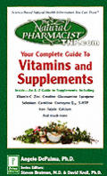 Natural Pharmacist: Your Complete Guide to Vitamins & Supplements