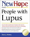 New Hope for People with Lupus: Your Friendly, Authoritative Guide to the Latest in Traditional and Complementary Solutions (New Hope)