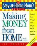 Stay At Home Moms Guide To Making Money 2nd Edition