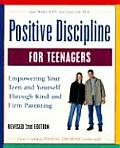 Positive Discipline for Teenagers Empowering Your Teen & Yourself Through Kind & Firm Parenting