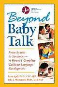 Beyond Baby Talk From Sounds to Sentences A Parents Complete Guide to Language Development