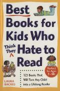 Best Books for Kids Who (Think They) Hate to Read: 125 Books That Will Turn Any Child Into a Lifelong Reader (Prima's Home Learning Library)