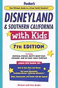 Disneyland & Southern California with Kids, 7th Edition (Disneyland & Southern California with Kids)