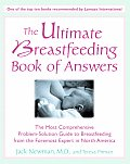 The Ultimate Breastfeeding Book of Answers: The Most Comprehensive Problem-Solution Guide to Breastfeeding from the Foremost Expert in North America Cover
