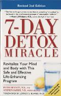 7-Day Detox Miracle: Revitalize Your Mind and Body with This Safe and Effective Life-Enhancingprogram Cover