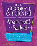 How to Decorate & Furnish Your Apartment on a Budget From Budgeting to Shopping Your Idea Source for Transforming Your Apartment Into a Beautiful Ho