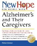 New Hope for People with Alzheimer's and Their Caregivers: Your Friendly, Authoritative Guide to the Latest in Traditional and Complementary Treatment
