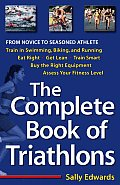 The Complete Book of Triathlons: From Novice to Seasoned Athlete