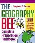 Geography Bee Complete Preparation Handbook 1001 Questions & Answers to Help You Win Again & Again
