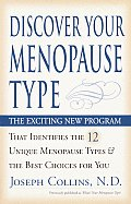 Discover Your Menopause Type The Exciting New Program That Identifies the 12 Unique Menopause Types & the Best Choices for You