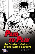 Paid To Play An Insiders Guide To Video Game Careers