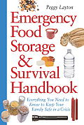 Emergency Food Storage & Survival Handbook Everything You Need to Know to Keep Your Family Safe in a Crisis