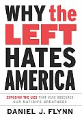 Why The Left Hates America Exposing The