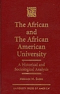 The African and the African American University: A Historical and Sociological Analysis