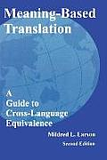 Meaning-Based Translation: A Guide to Cross-Language Equivalence-Second Edition