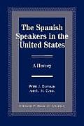 The Spanish Speakers in the United States: A History