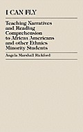 I Can Fly: Teaching Narratives & Reading Comprehension to African American & Other Ethnic Minority