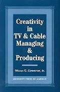 Creativity in TV & Cable Managing & Producing