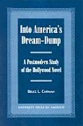 Into America's Dream-Dump: A Postmodern Study of the Hollywood Novel