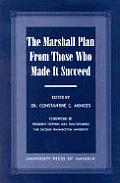 Marshall Plan From Those Who Made It Suc