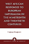 West African Responses to European Imperialism in the Nineteenth and Twentieth Centuries